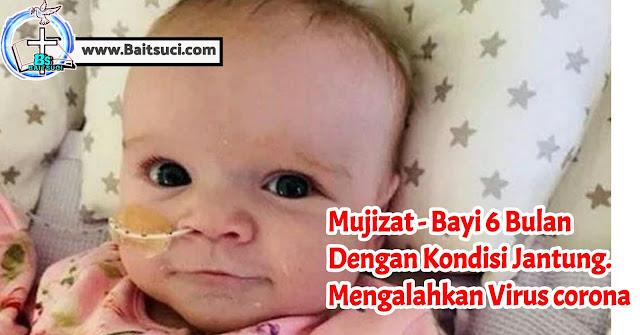Mujizat - Bayi 6 Bulan Dengan Kondisi Jantung Mengalahkan Virus corona
