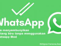 Cara Menyembunyikan Centang Biru Tanpa Menggunakan Whatsapp Mod