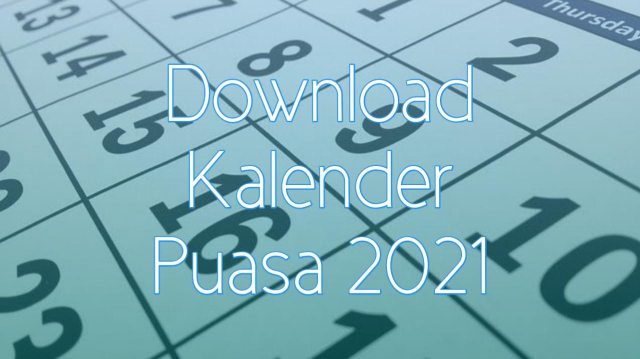 Download Kalender Jadwal Puasa Tahun 2021 Lengkap Enkosa Com Informasi Kalender Dan Hari Besar Bulan Januari Hingga Desember 2021
