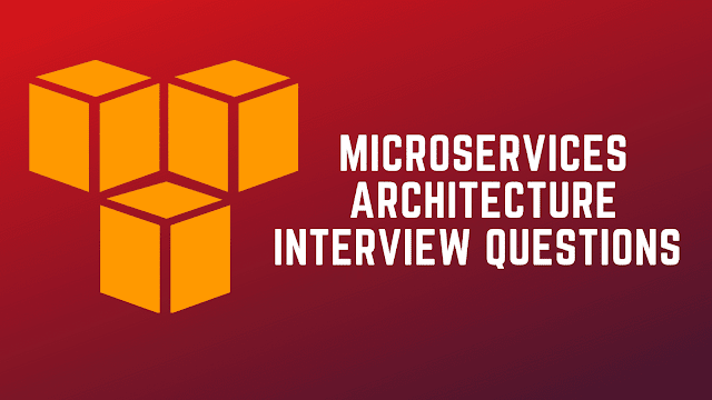Microservices Architecture Interview Questions Answers