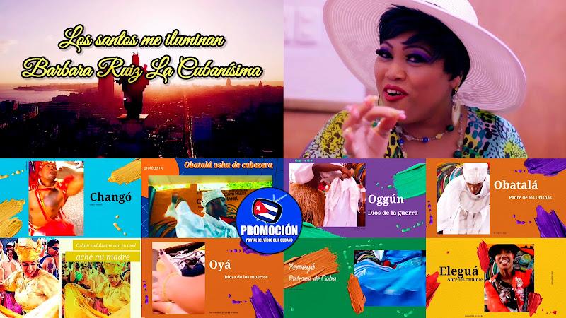 Bárbara Ruiz La Cubanísima - ¨Los santos me iluminan¨ - Videoclip - Dir: Bárbara Ruiz. Portal Del Vídeo Clip Cubano. Música tradicional cubana. Cuba.