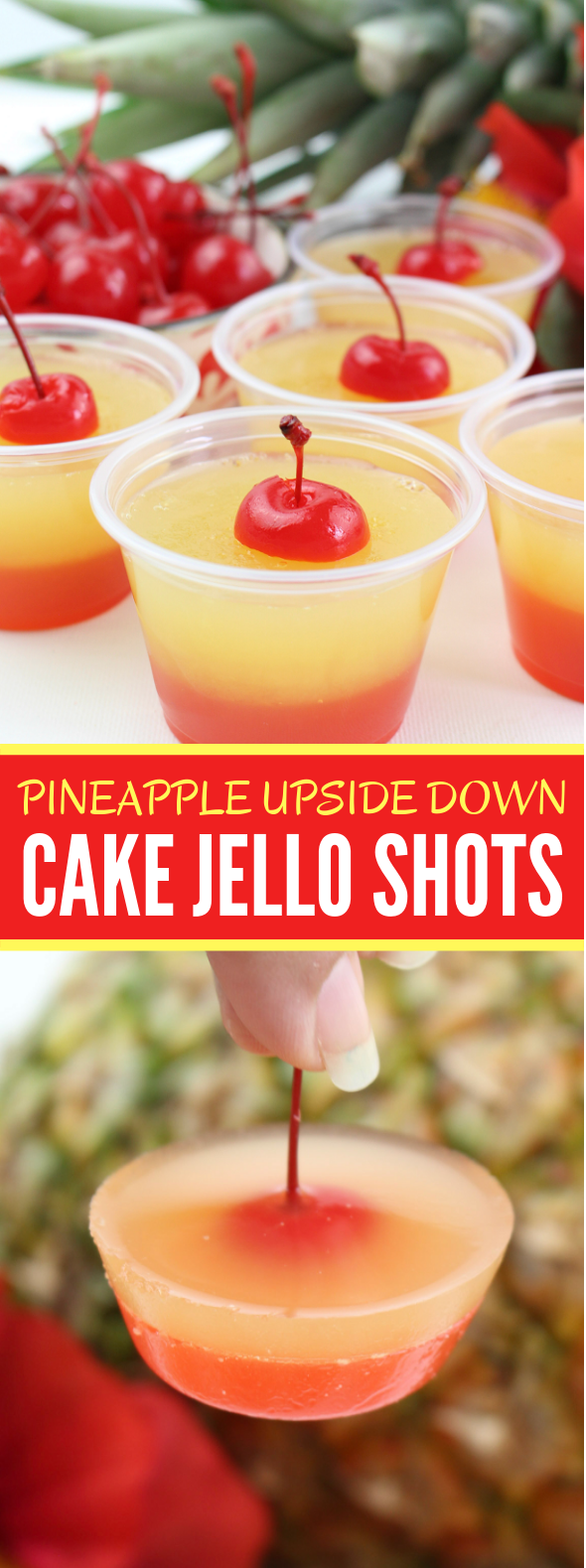 Pineapple Upside Down Cake Jello Shots #drinks #desserts
