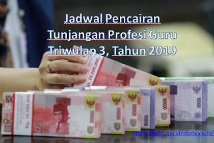 KABAR GEMBIRA, JADWAL TERBARU PENCAIRAN TPG GURU TRIWULAN 3, TAHUN 2019