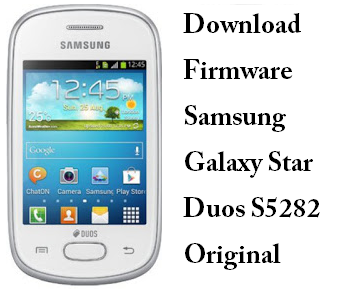 Download Firmware Samsung Galaxy Star Duos S5282