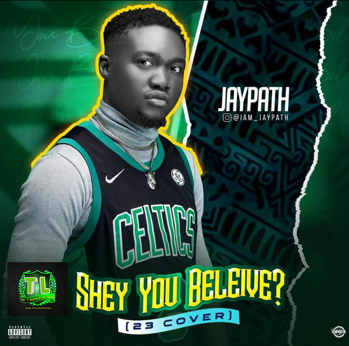 Jaypath-Shey-You-Believe-23-Cover-mp3-download-Teelamford