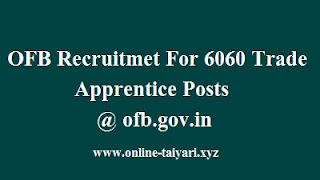 OFB Recruitmet For 6060 Trade Apprentice Posts @ ofb.gov.in