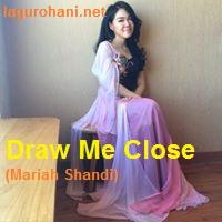 Download Lagu Rohani Draw Me Close (Mariah Shandi)