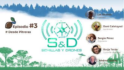 Semillas y Drones episodio 3, el podcast informativo y divulgativo del proyecto Dronecoria