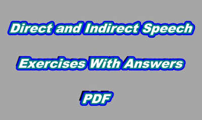 Direct and Indirect Speech Exercises With Answers PDF