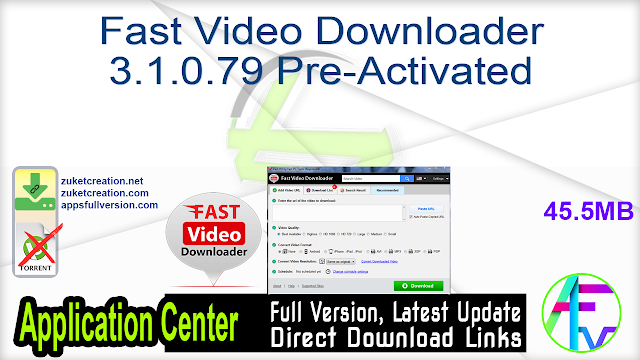 Fast Video Downloader 3.1.0.79 Pre-Activated
