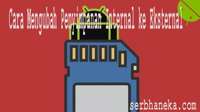 Cara Mengubah Penyimpanan Internal ke Eksternal 1