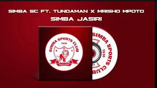 AUDIO | Simba SC Ft  Tunda Man & Mrisho Mpoto - Simba Jasiri | Download