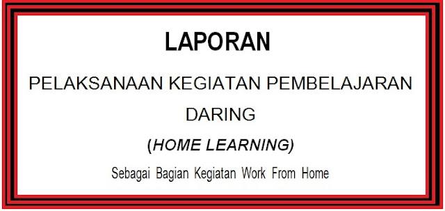 Laporan Pembelajaran Daring Online Kelas 1 Sampai 6  K- 2013
