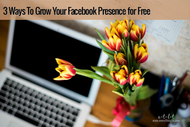 3 Ways To Grow Your Facebook Presence for Free - make your normal Facebook routine work for you