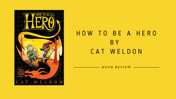 How To Be A Hero: Take Up The Quest #1 by Cat Weldon