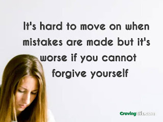 It's hard to move on when mistakes are made but it's worse if you cannot forgive yourself