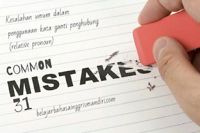 Pelajaran 174 : Common Mistakes 31 (Kesalahan umum dalam penggunaan kata ganti penghubung/ Relative Pronoun)