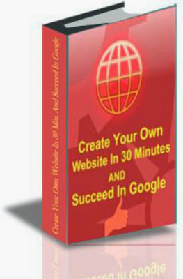 Create Your Own Website In 30 Minutes And Succeed In Google