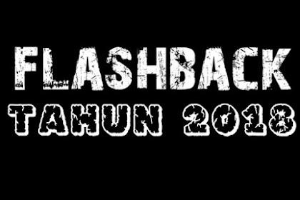 Flashback Tahun 2018, Sedih...