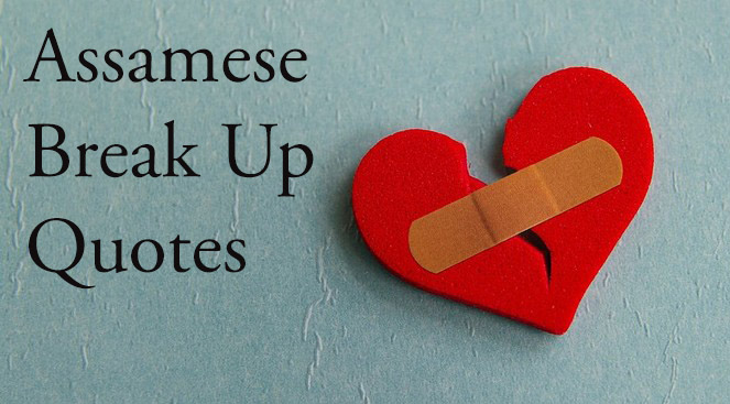 Assamese Break Up Quotes, SMS, Status, Messages For Facebook & Whatsapp