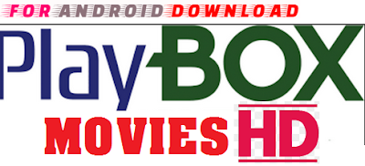 Download Android PlayBox Apk For Android - Watch Latest HD Movies on Android