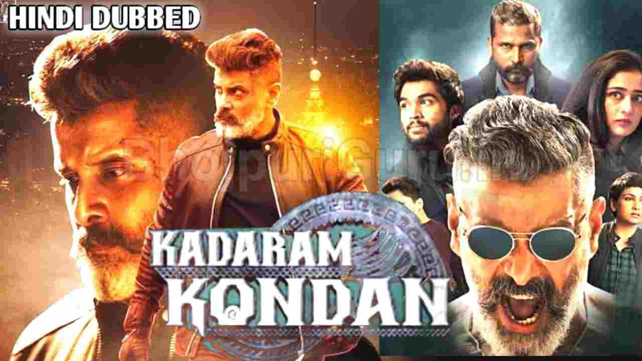 Kadaram Kondan Hindi Dubbed Full Movie Release Update, Vikram, Kadaram Kondan Hindi Me Kab Aayegi - Bhojpuriguru.in