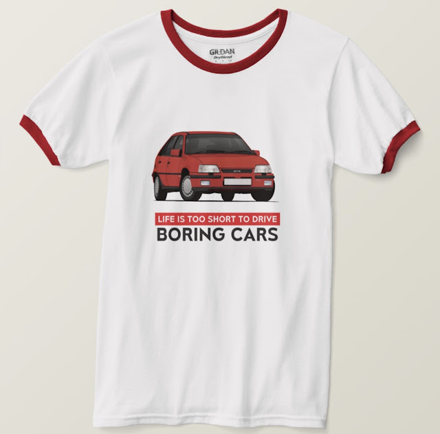 Vauxhall Astra GTE 16V - Life is too short to drive boring cars T-shirt