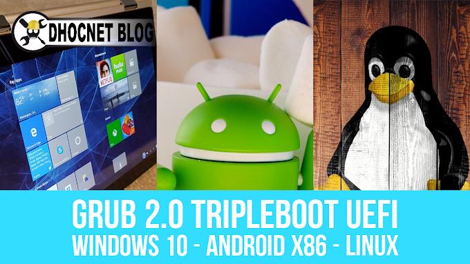 GRUB 2.0 Tripleboot UEFI - Windows 10, Android X86 dan Linux