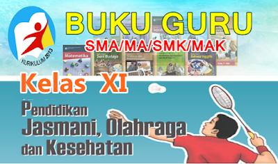 BUKU GURU PJOK  SMA/MA - SMK/MAK KELAS XI KURIKULUM 2013 - REVISI
