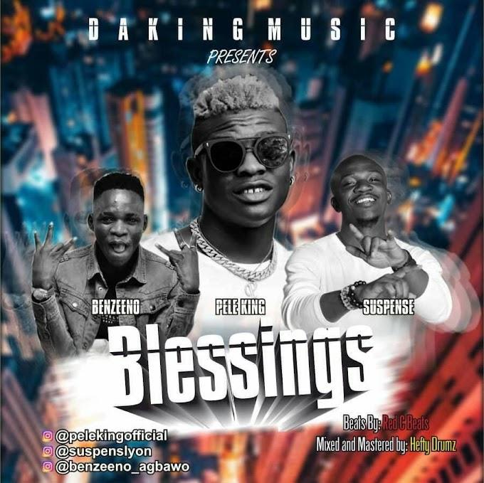 Music: Pelle King Ft Lyon & Benzeeno_Blessings