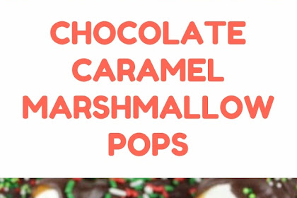 CHOCOLATE CARAMEL MARSHMALLOW POPS #christmas #snack