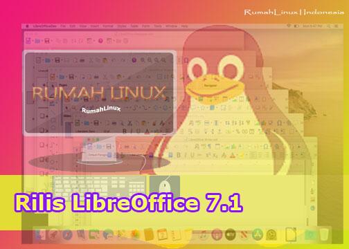 Rilis Terbaru LibreOffice 7.1|Riis LibreOffice terbaru 2021|Belajar Linux Otodidak di rumahlinux|Linux untuk Pemula|Ayo pakai OpenSource