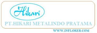 Lowongan kerja SMA/SMK Cikarang PT Hikari Metalindo Pratama