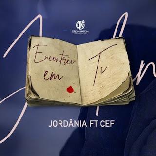 Jordânia - Encontrei em Ti (feat. Cef)