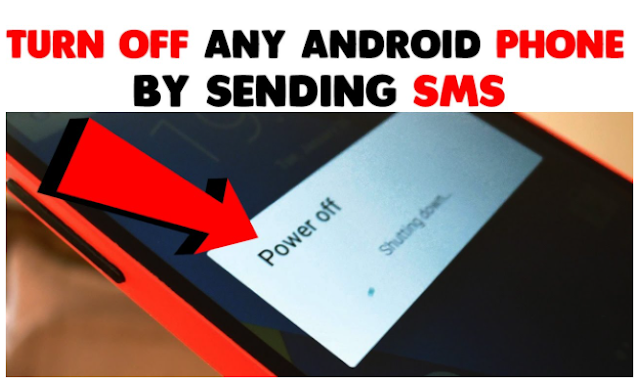Turn off Any Android Phone by Sending SMS or Call 2020