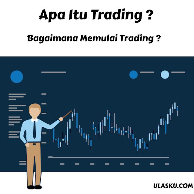 Bagaimana Memulai Trading ?