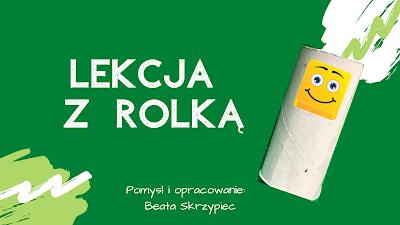 http://www.nauczanka.edu.pl/2020/03/uniwersalna-lekcja-z-rolka.html