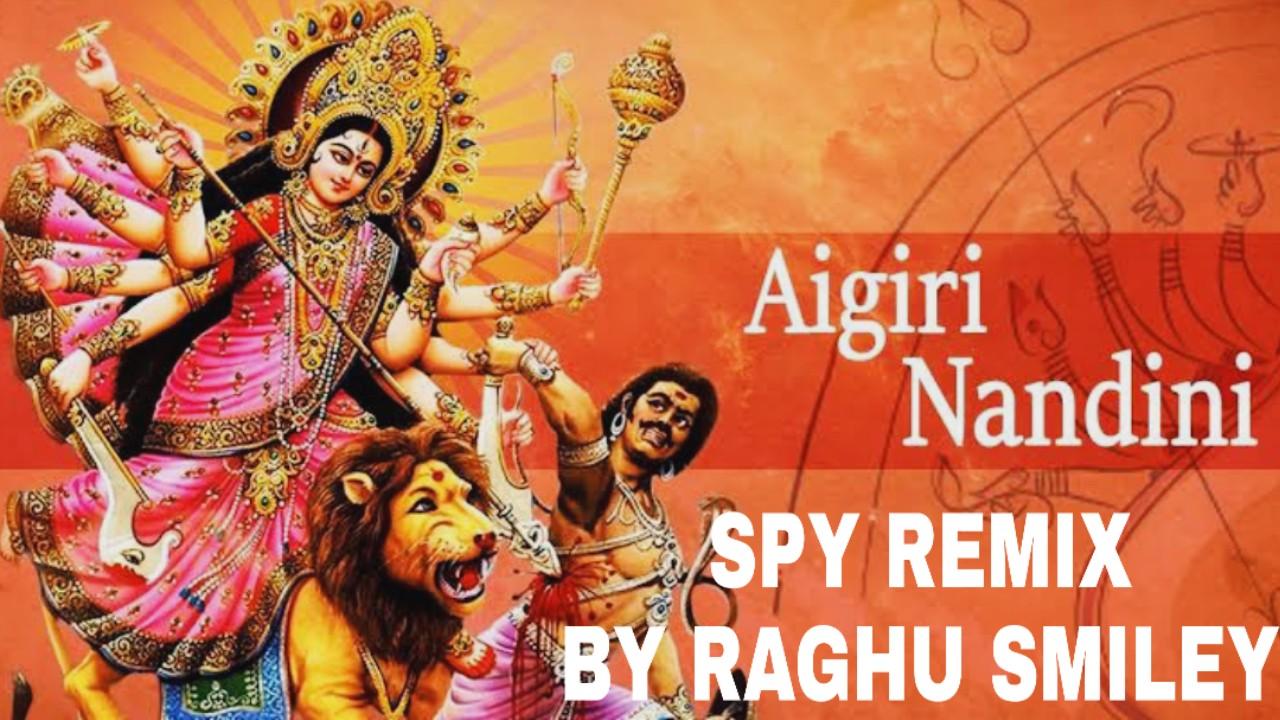 Aigiri Nandini Spy Trance Remix By Raghu Smiley(www.newdjsworld.in)