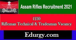 Assam Rifles Recruitment 2021丨Apply Online for 1230 Technical & Tradesmen Posts