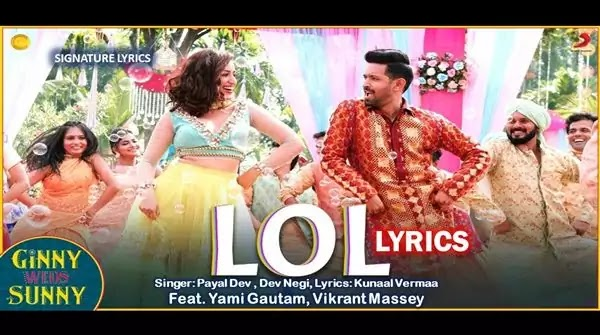 LOL LYRICS - GINNY WEDS SUNNY Ft Yami - Vikrant