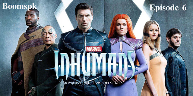 Marvel's Inhumans episode 6 review