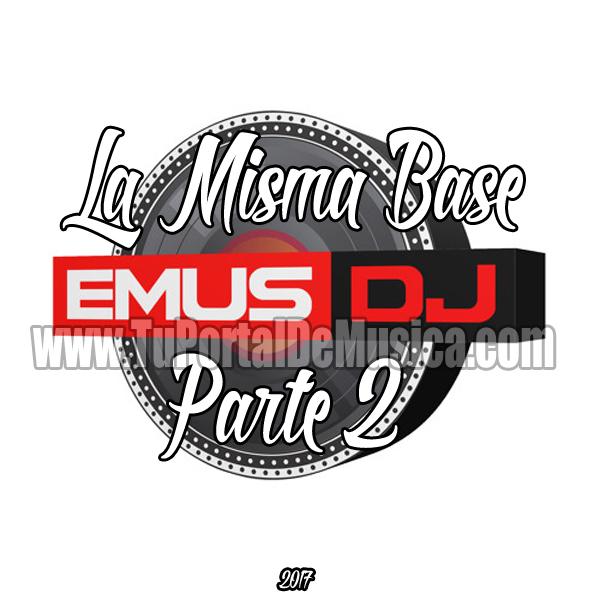 Emus Dj Mix La Misma Base Parte 2 (2017)