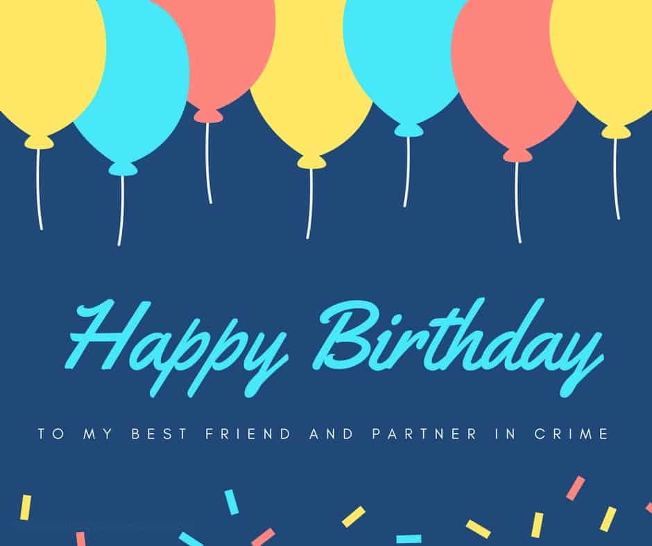 180 Birthday Wishes For Friend Quotes Messages Images