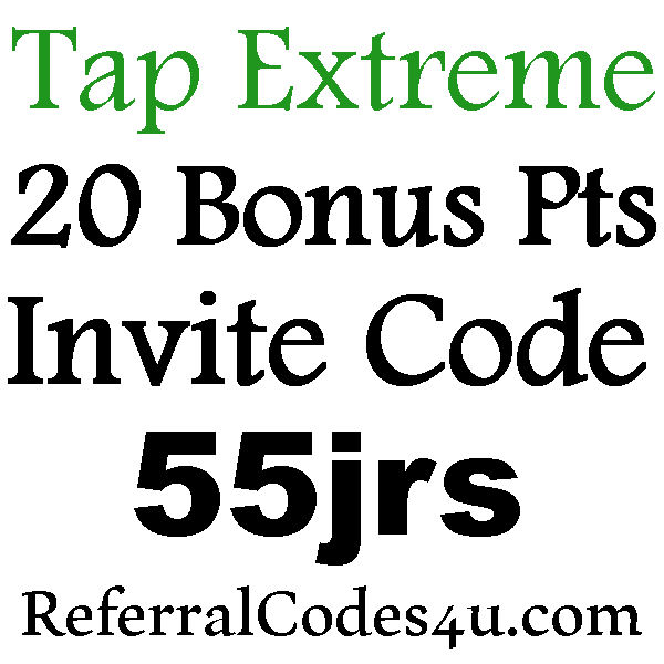 Tap Extreme Invite Code 2016-2017, 20 Pts. Tap Extreme Sign Up Bonus, Tap Extreme Reviews
