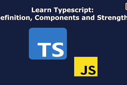 Learning Typescript: Definition, Components and Strengths