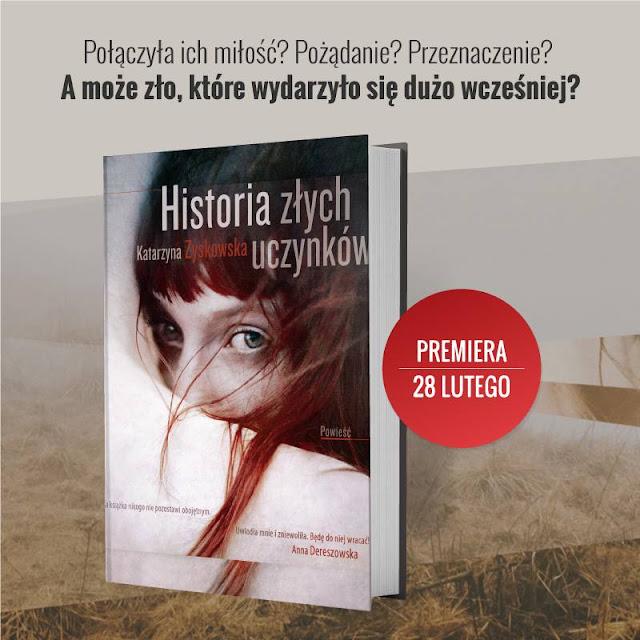 """[ZAPOWIEDŹ] - """"Historia złych uczynków"""" Katarzyny Zyskowskiej - Ignaciak"""