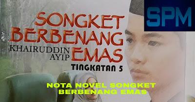 Nota Novel Songket Berbenang Emas Tingkatan 5