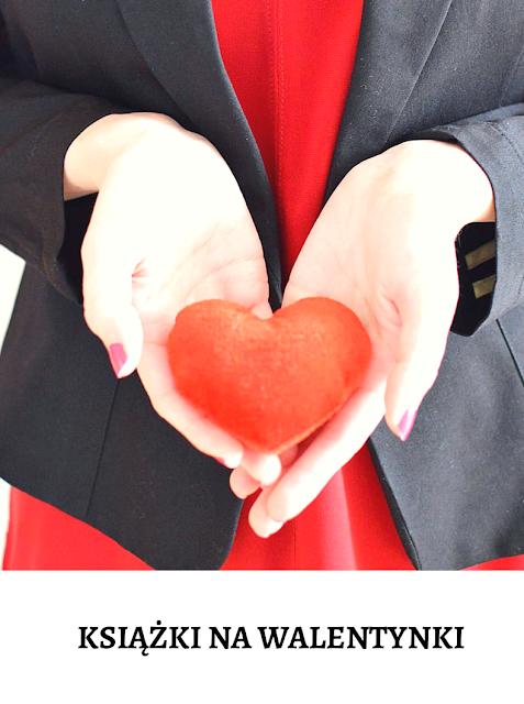 Walentynki - przegląd książek z miłosnym motywem