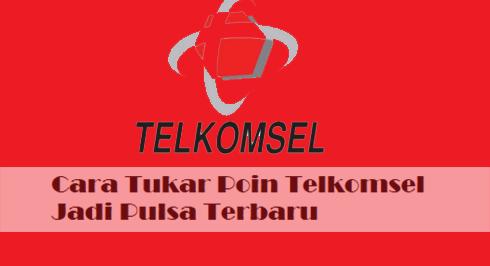 3 Cara Tukar Poin Telkomsel Jadi Pulsa Terbaru