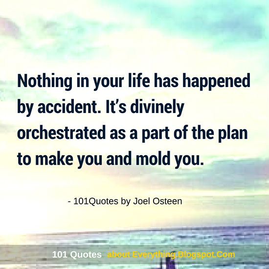 Nothing In Your Life Has Happened By Accident Joel Osteen Quote